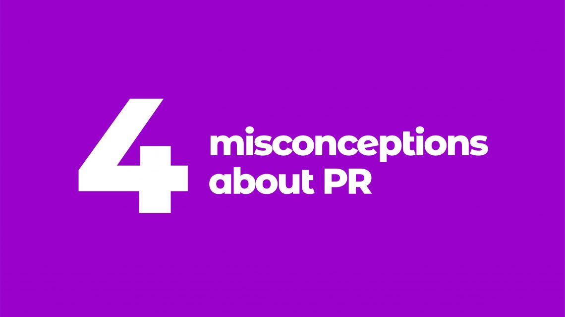 4 Common Misconceptions About Public Relations
