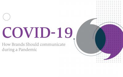 COVID-19: How Brands Should Communicate During A Pandemic