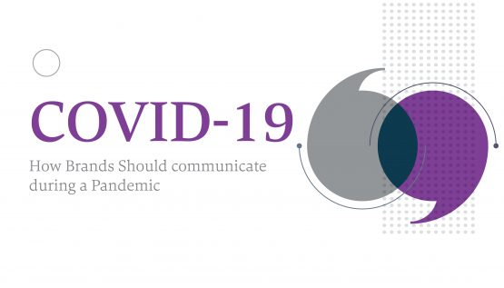 COVID-19 How Brands Should Communicate During A Pandemic
