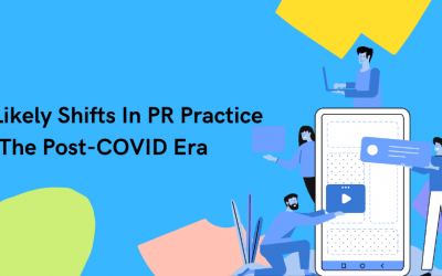 5 Likely Shifts In PR Practice In The Post-COVID Era