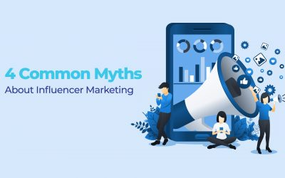 4 Common Myths About Influencer Marketing