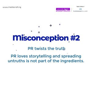 Common Misconceptions About Public Relations - For years, PR has engaged the use of storytelling in her campaigns. In doing this, PR do not spin yarns of deceit.