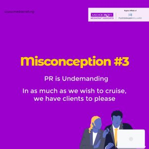 Common Misconceptions About Public Relations - Contrary to what people believe, PR is not a walk in the park.