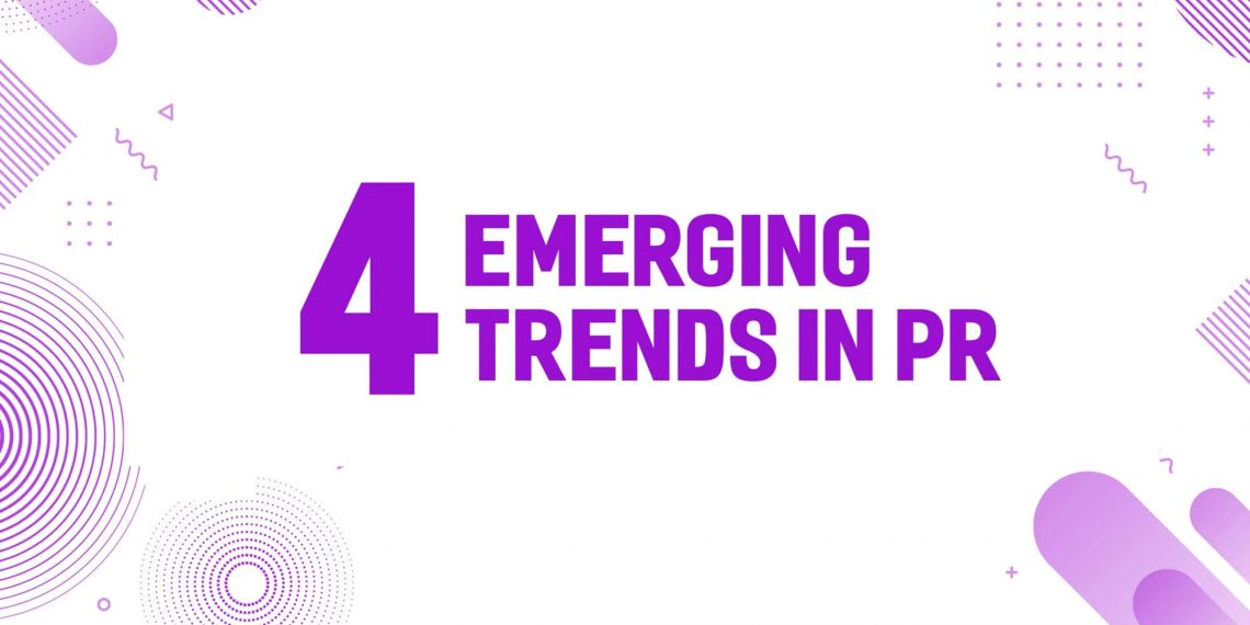 4 Emerging Trends in PR