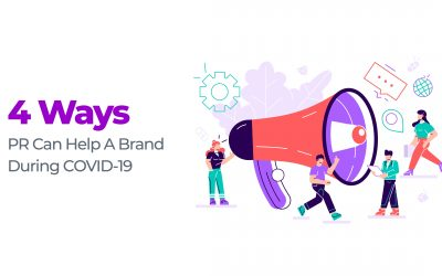 4 Ways PR Can Help A Brand During COVID-19